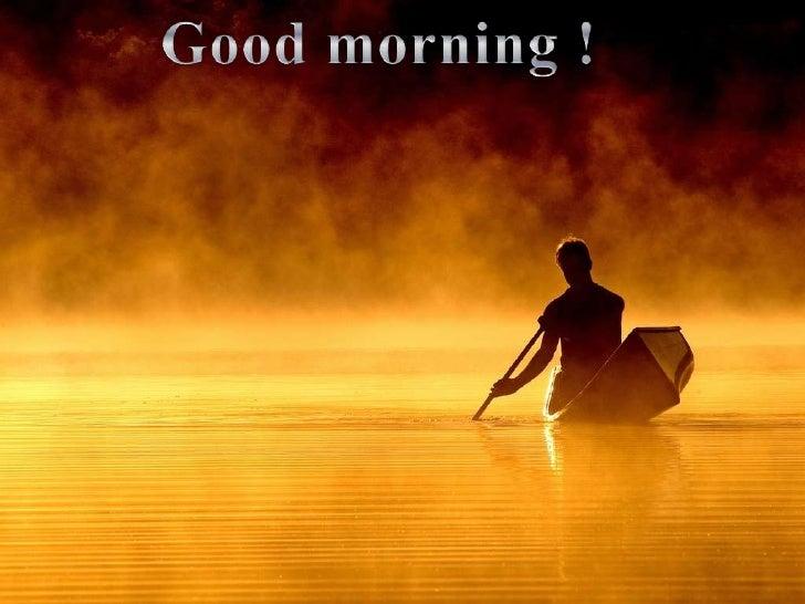 Good morning !<br />