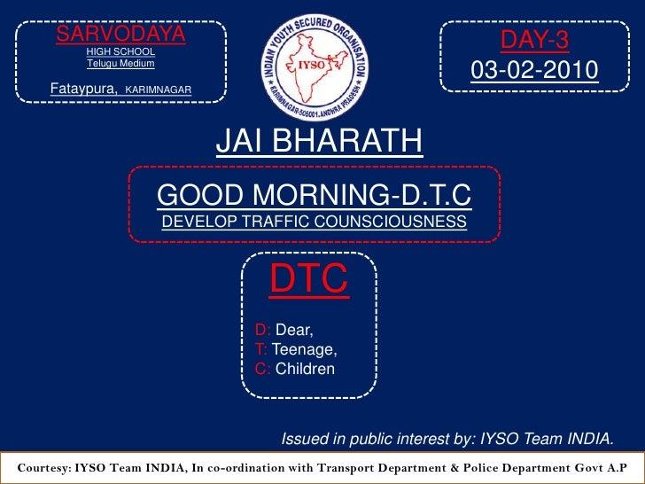DAY-3<br />03-02-2010<br />SARVODAYA<br />HIGH SCHOOL<br />Telugu Medium<br />Fataypura,KARIMNAGAR<br />JAI BHARATH<br />G...