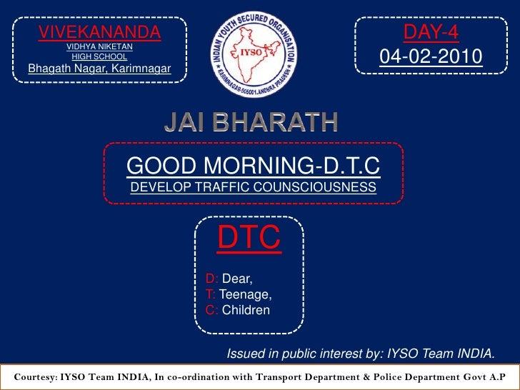 DAY-4<br />04-02-2010<br />VIVEKANANDA<br />VIDHYA NIKETAN<br />HIGH SCHOOL<br />Bhagath Nagar, Karimnagar<br />JAI BHARAT...