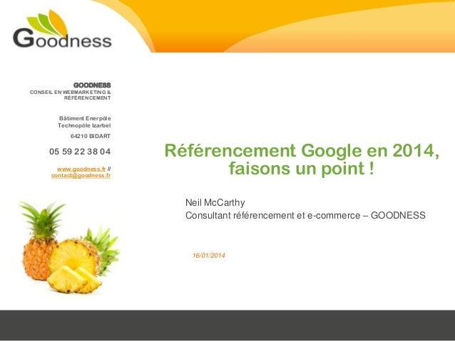 GOODNESS CONSEIL EN WEBMARKETING & RÉFÉRENCEMENT  Bâtiment Enerpôle Technopôle Izarbel 64210 BIDART  05 59 22 38 04 www.go...