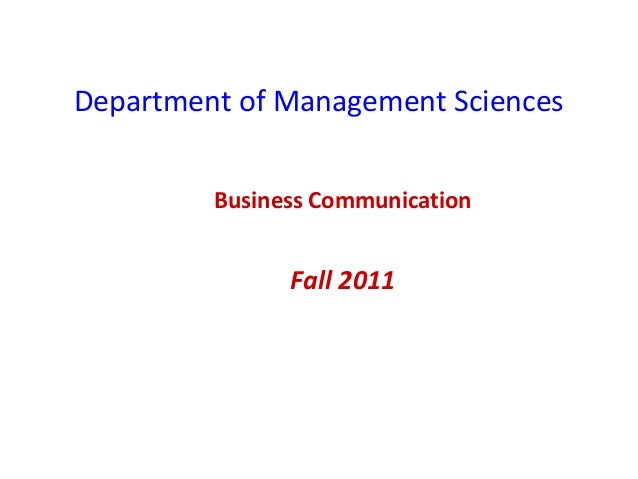 Department of Management Sciences Business Communication  Fall 2011