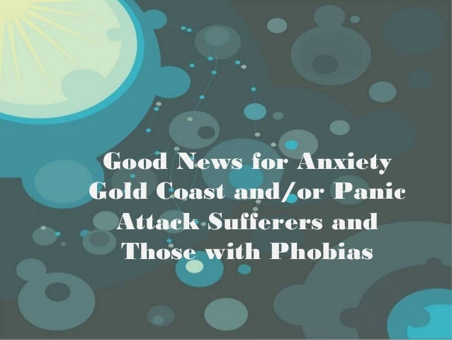 Powerpoint TemplatesPage 1Powerpoint TemplatesGood News for AnxietyGold Coast and/or PanicAttack Sufferers andThose with P...