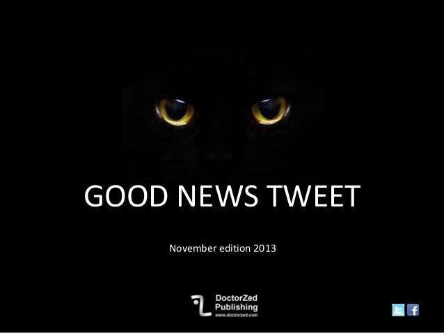 GOOD NEWS TWEET November edition 2013