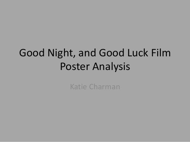 Good Night, and Good Luck Film       Poster Analysis          Katie Charman