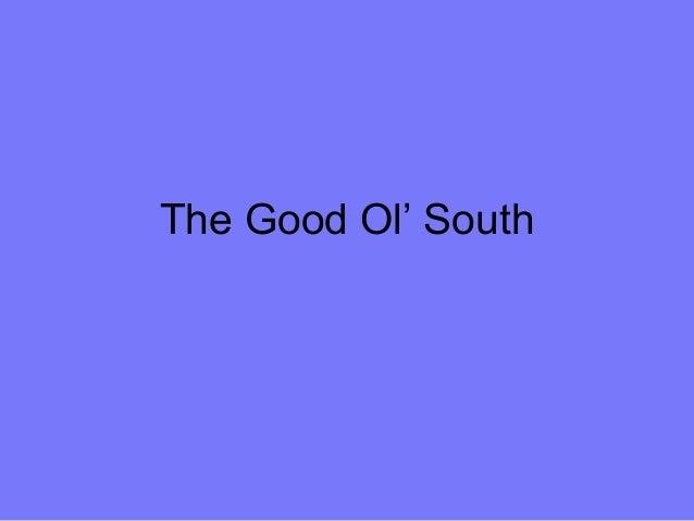 The Good Ol' South