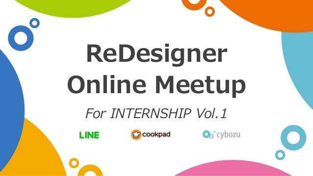 ReDesigner Online Meetup For INTERNSHIP Vol.1