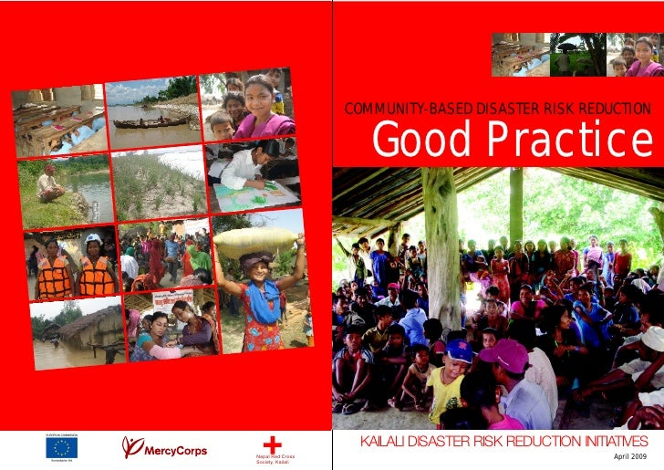 COMMUNITY-BASED DISASTER RISK REDUCTION                        Good Practice                         KAILALI DISASTER RISK...