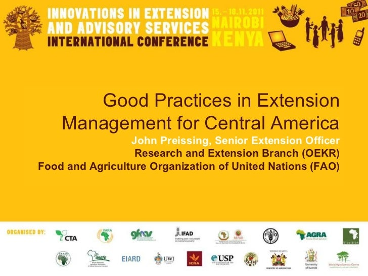 Good Practices in Extension Management for Central America John Preissing, Senior Extension Officer Research and Extension...