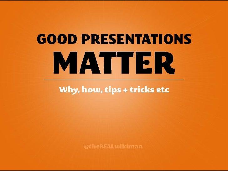 Good presentations matter