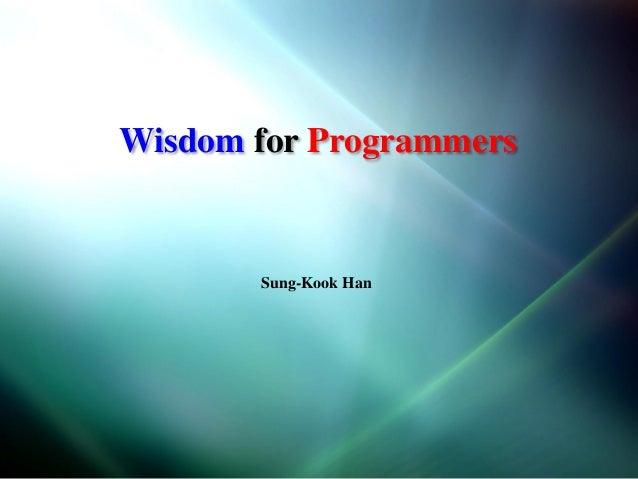 Wisdom for Programmers  Sung-Kook Han