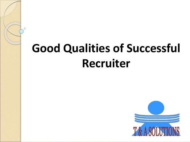 Good Qualities of Successful Recruiter