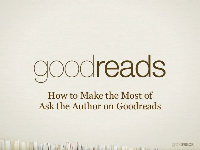 How to Make the Most of  Ask the Author on Goodreads