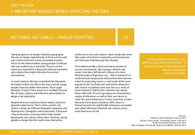 BANK TO THE FUTURE // #REBELTHINKING // GOOD REBELS & REEVOO // PAGE 25 MEET THE iGEN 5 IMPORTANT MACRO TRENDS AFFECTING T...