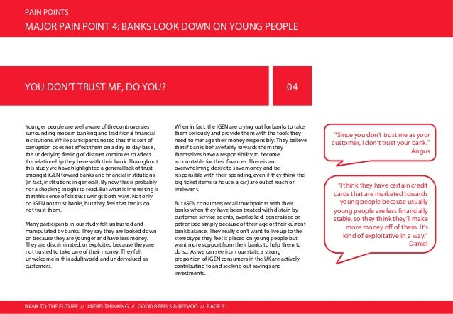 BANK TO THE FUTURE // #REBELTHINKING // GOOD REBELS & REEVOO // PAGE 52 PAIN POINTS MAJOR PAIN POINT 5: CONSUMERS NEED MOR...