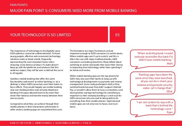 BANK TO THE FUTURE // #REBELTHINKING // GOOD REBELS & REEVOO // PAGE 53 PAIN POINTS THE TREND TOWARDS MOBILE BANKING 58 58...
