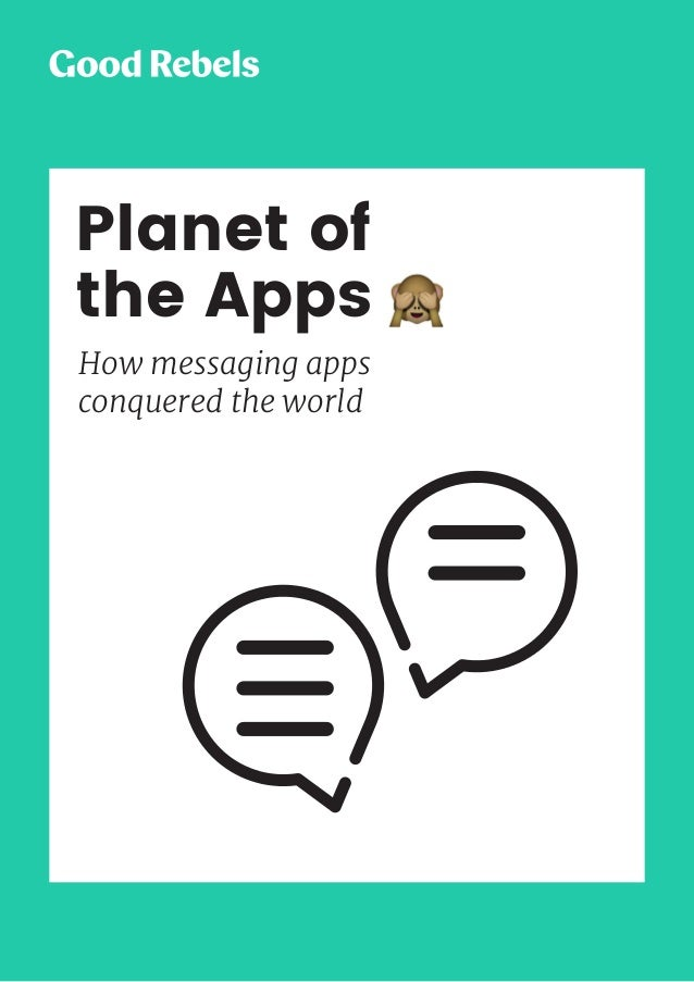 1PLANET OF THE APPS How messaging apps conquered the world Planet of the Apps How messaging apps conquered the world