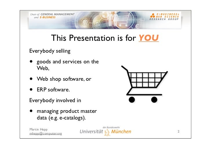 A Short Introduction to Semantic Web-based E-Commerce: The GoodRelations Vocabulary Slide 2