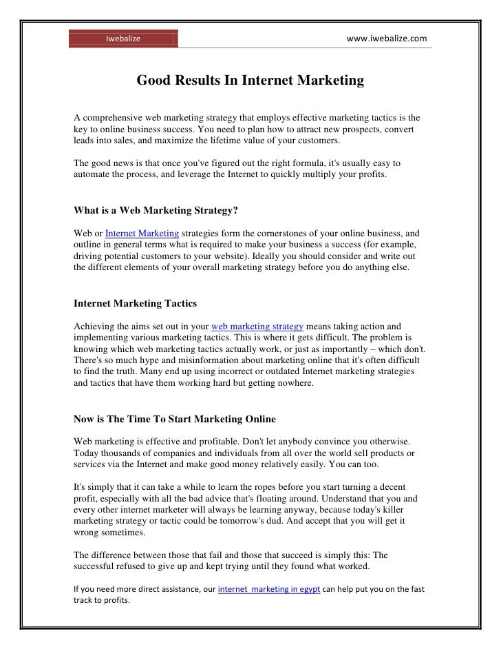 Good Results In Internet Marketing <br />A comprehensive web marketing strategy that employs effective marketing tactics i...