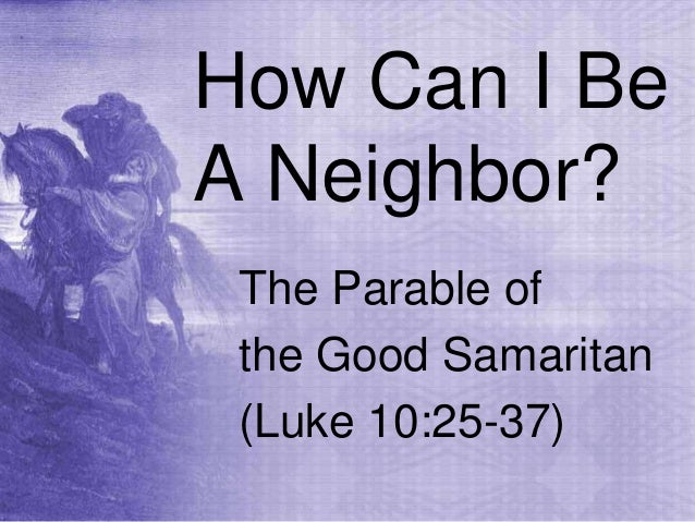 How Can I Be A Neighbor? The Parable of the Good Samaritan (Luke 10:25-37)