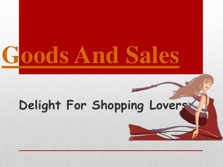 Goods And Sales Delight For Shopping Lovers