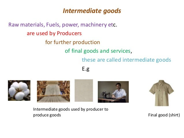 What is an 'Intermediate Good'