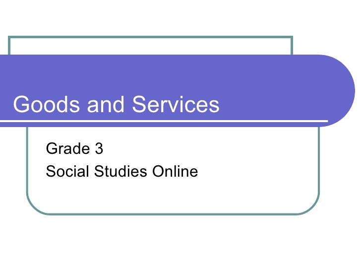 Goods and Services Grade 3 Social Studies Online