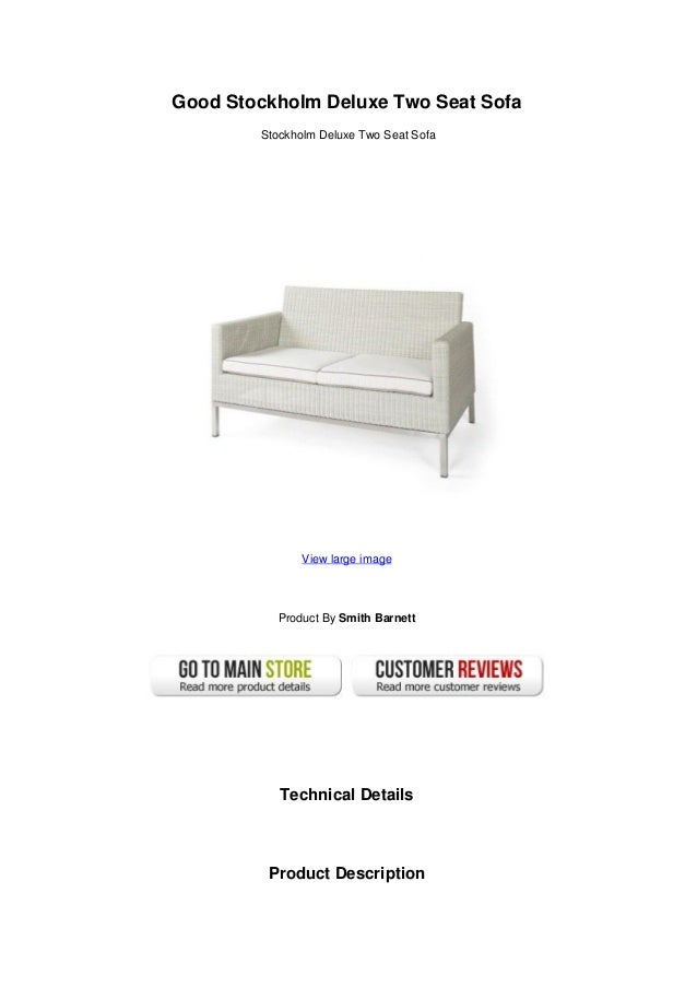 Good Stockholm Deluxe Two Seat SofaStockholm Deluxe Two Seat SofaView large imageProduct By Smith BarnettTechnical Details...