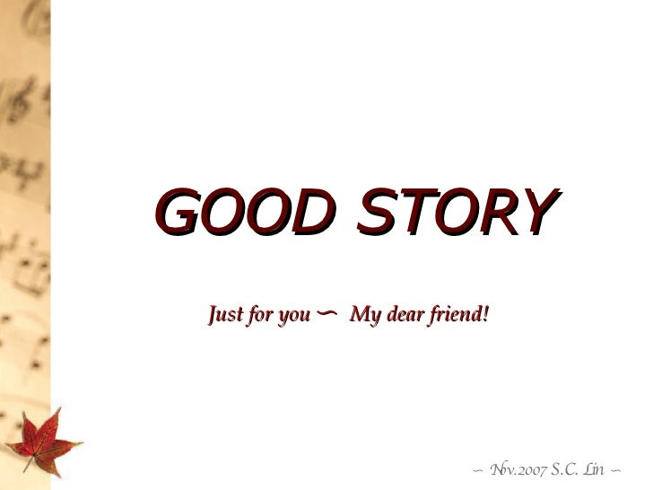 GOOD STORY Just for you 〜  My dear friend!