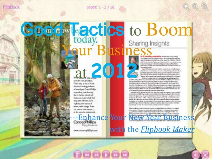 Good Tactics to Boom    Your Business      at 2012     ---Enhance Your New Year Business                with the Flipbook ...