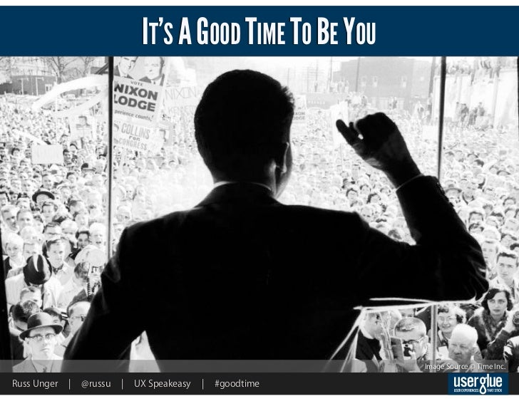 IT'S A GOOD TIME TO BE YOU                                                             Image Source © Time Inc.Russ Unger ...