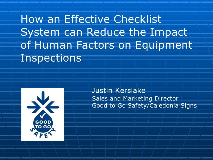 How an Effective Checklist System can Reduce the Impact of Human Factors on Equipment Inspections Justin Kerslake Sales an...