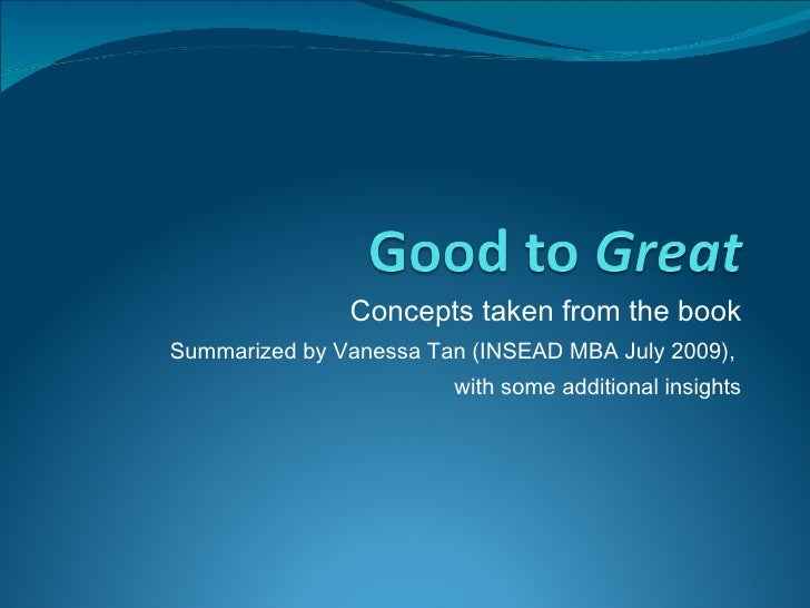 Concepts taken from the book Summarized by Vanessa Tan (INSEAD MBA July 2009),  with some additional insights