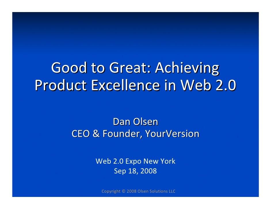 GoodtoGreat:Achieving ProductExcellenceinWeb2.0               DanOlsen      CEO&Founder,YourVersion           ...