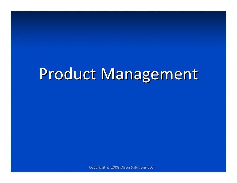 ProductManagement         Copyright©2008OlsenSolutionsLLC