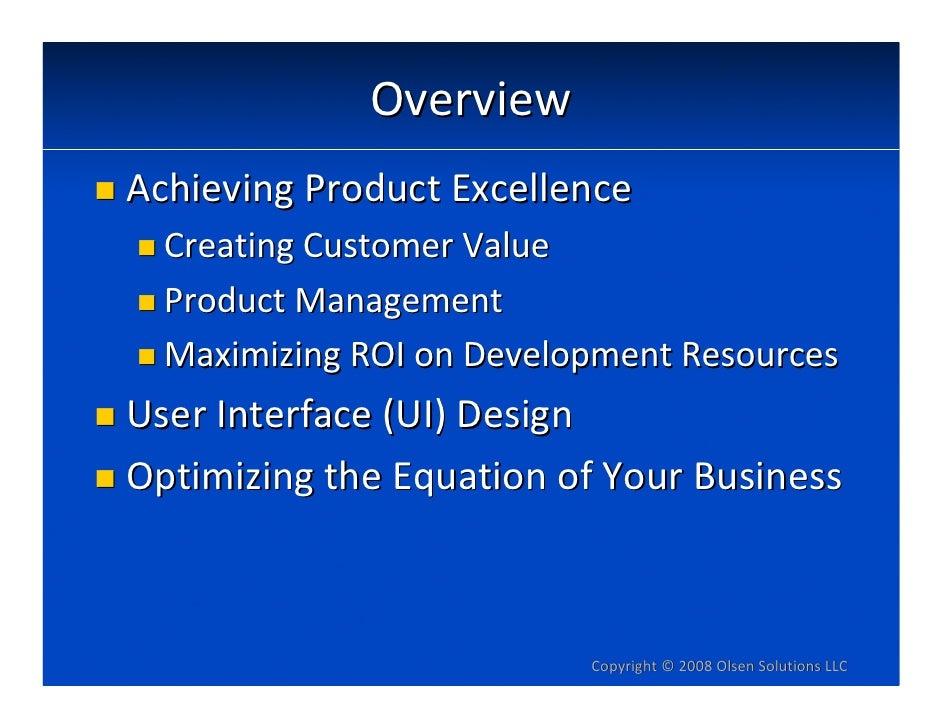 Overview AchievingProductExcellence   CreatingCustomerValue   ProductManagement   MaximizingROIonDevelopmentResou...
