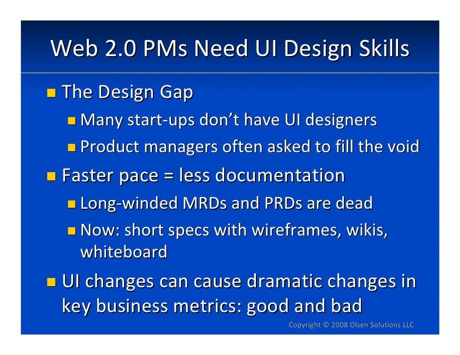 Web2.0PMsNeedUIDesignSkills  TheDesignGap    Manystart‐upsdon'thaveUIdesigners    Productmanagersoftenaske...