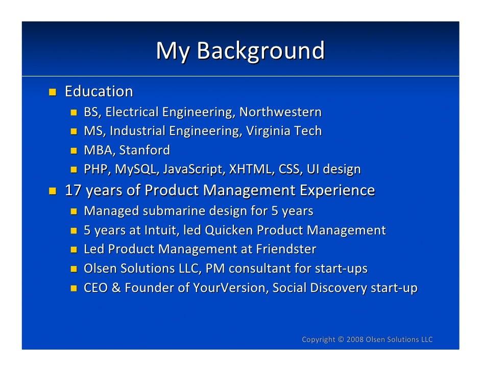 MyBackground Education   BS,ElectricalEngineering,Northwestern   MS,IndustrialEngineering,VirginiaTech   MBA,Stan...