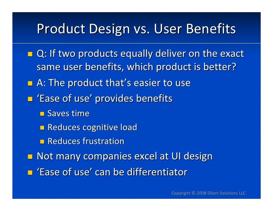 ProductDesignvs.UserBenefits Q:Iftwoproductsequallydeliverontheexact sameuserbenefits,whichproductisbet...