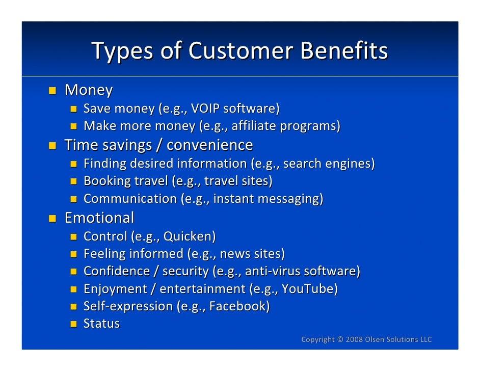 TypesofCustomerBenefits Money   Savemoney(e.g.,VOIPsoftware)   Makemoremoney(e.g.,affiliateprograms) Timesavi...