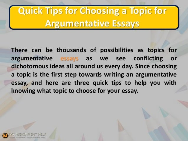 Engaging Argumentative Essay Topics Quick Tips For Choosing A Topic For Argumentative Essays  Custome Wtiting Service also English Essay Papers  Take Online Class