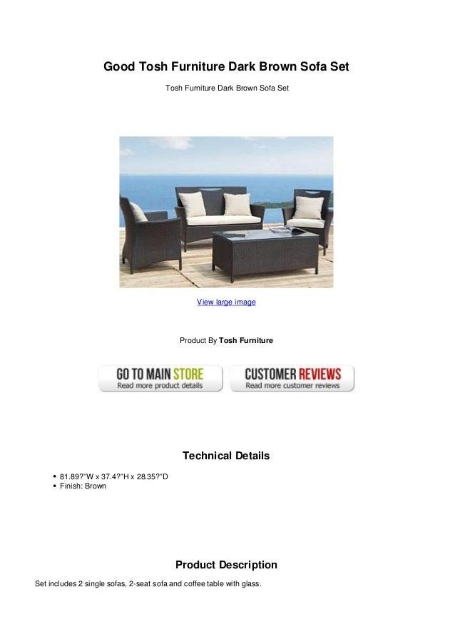 Good Tosh Furniture Dark Brown Sofa SetTosh Furniture Dark Brown Sofa SetView large imageProduct By Tosh FurnitureTechnica...
