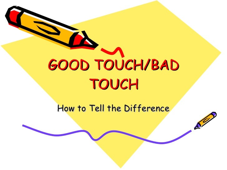 GOOD TOUCH/BAD TOUCH How to Tell the Difference