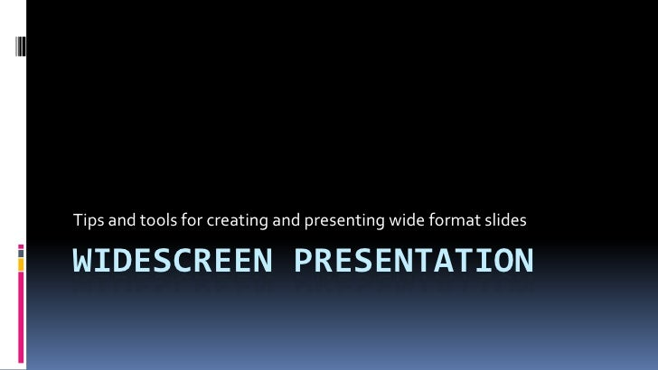 Widescreen Presentation<br />Tips and tools for creating and presenting wide format slides<br />