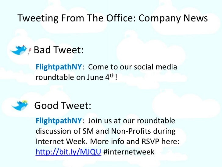 Tweeting From The Office: Company News     Bad Tweet:    FlightpathNY: Come to our social media    roundtable on June 4th!...