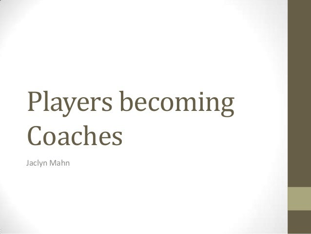 Players becomingCoachesJaclyn Mahn