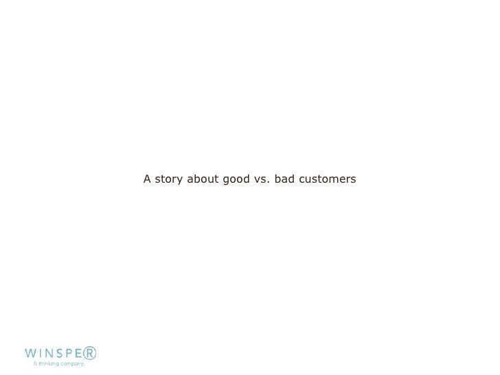 A story about good vs. bad customers