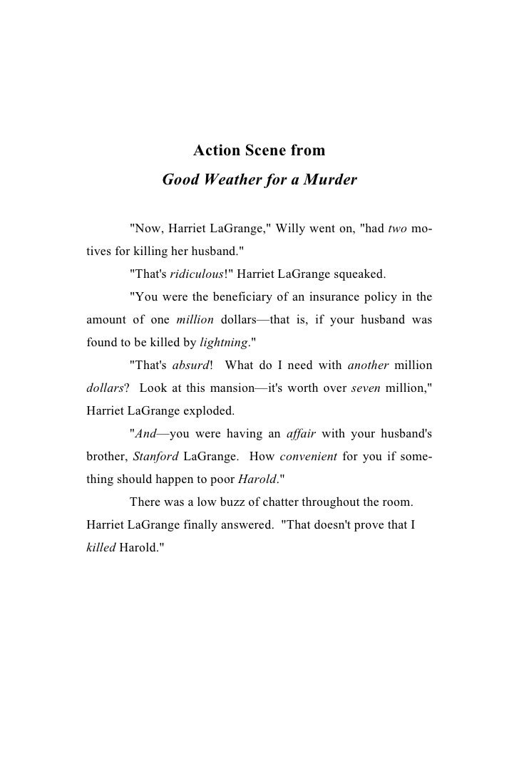 "Action Scene from              Good Weather for a Murder        ""Now, Harriet LaGrange,"" Willy went on, ""had two mo-tives ..."
