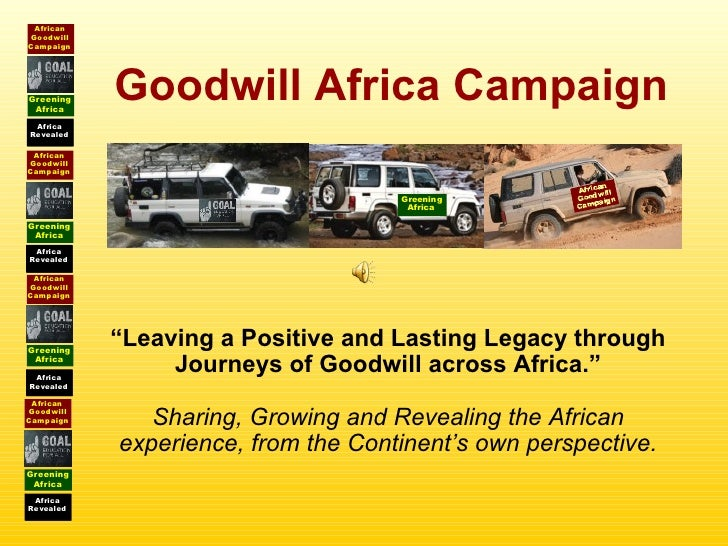 "Goodwill Africa Campaign "" Leaving a Positive and Lasting Legacy through Journeys of Goodwill across Africa."" Sharing, Gro..."