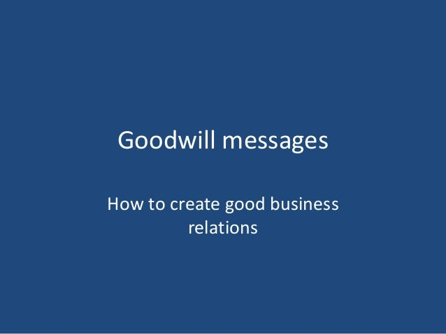 Goodwill messagesHow to create good business         relations