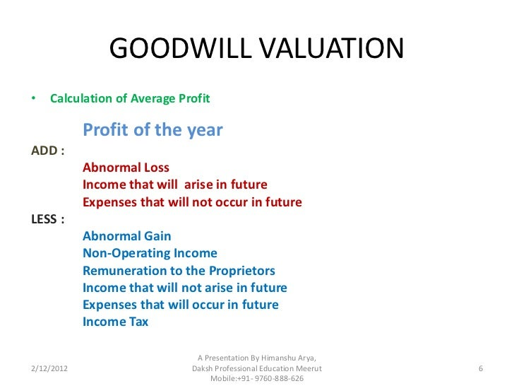 valuation of goodwill Goodwill impairment occurs when the recognized goodwill associated with an acquisition is greater than its implied fair value  goodwill is a common byproduct of a business combination , where the purchase price paid for the acquiree is higher than the fair values of the identifiable asset.